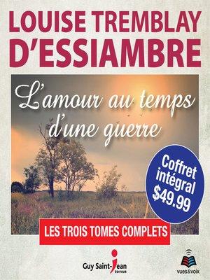 cover image of L'amour au temps d'une guerre--coffret intégral