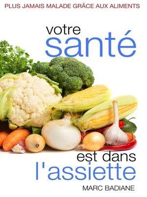 cover image of Votre santé est dans l'assiette