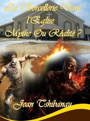 cover image of LA SORCELLERIE DANS L'EGLISE,MYTHE OU REALITE?