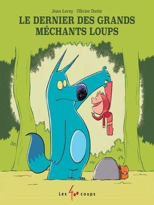 cover image of Le dernier des grands méchants loups