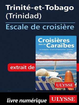 cover image of Trinité-et-Tobago – Escale de croisière (Trinidad)