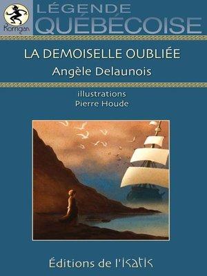 cover image of La demoiselle oubliée