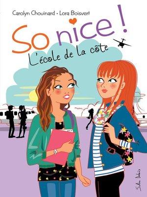 cover image of So nice ! L'école de la côte