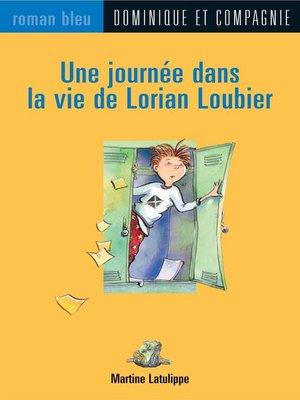 cover image of Une journée dans la vie de Lorian Loubier