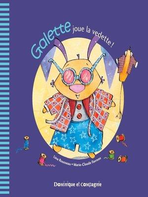 cover image of Galette joue la vedette !