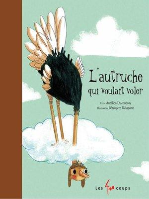 cover image of Autruche qui voulait voler (L')