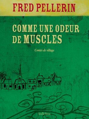 cover image of Comme une odeur de muscles