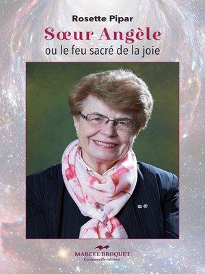 cover image of Soeur Angèle ou le feu sacré de la joie