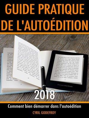 cover image of Guide pratique de l'autoédition 2018