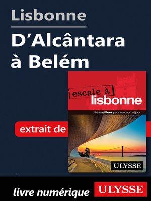 cover image of Lisbonne--D'Alcântara à Belém