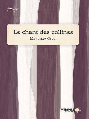 cover image of Le chant des collines