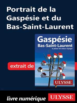 cover image of Portrait de la Gaspésie et du Bas-Saint-Laurent