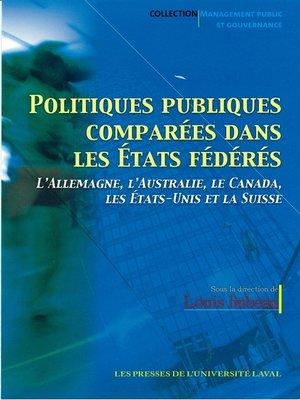 cover image of Politiques publiques comparées dans les Etats fédéraux