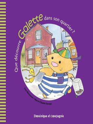 cover image of Que découvre Galette dans son quartier ?