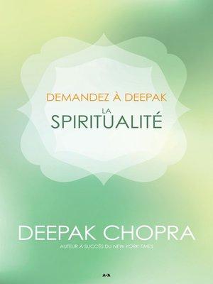 cover image of Demandez a Deepak--La spiritualité