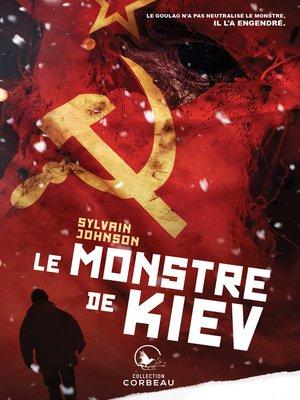 cover image of Le monstre de Kiev