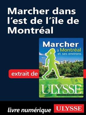 cover image of Marcher dans l'est de l'île de Montréal