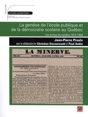 cover image of Genèse de l'école publique et de la démocratie scolaire au Q
