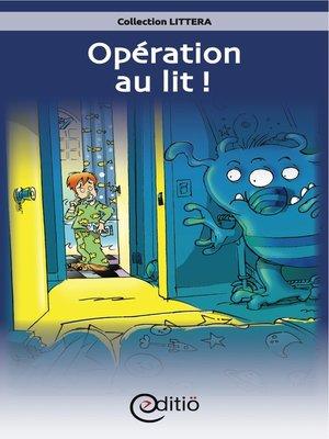 cover image of Opération au lit!