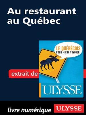 cover image of Au restaurant au Québec (Guide de conversation)