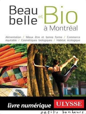 cover image of Beau, belle et bio à Montréal