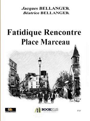 cover image of FATIDIQUE RENCONTRE PLACE MARCEAU