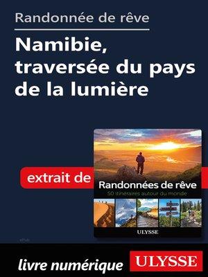 cover image of Randonnée de rêve--Namibie, traversée du pays de la lumière