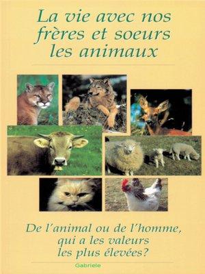 cover image of La vie avec nos frères et sœurs les animaux...