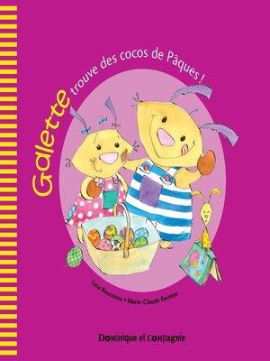 cover image of Galette trouve des cocos de Pâques !