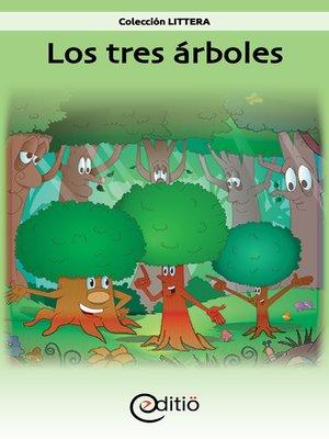 cover image of Los tres árboles