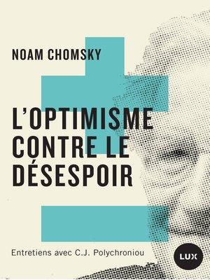 cover image of L'optimisme contre le désespoir