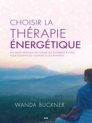 cover image of Choisir la thérapie énergétique