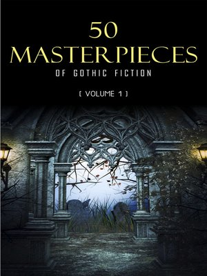 cover image of 50 Masterpieces of Gothic Fiction Volume 1