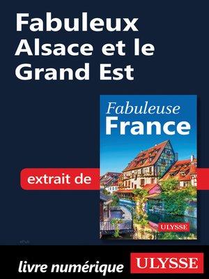 cover image of Fabuleux Alsace et le Grand Est