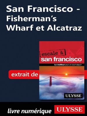 cover image of San Francisco--Fisherman's Wharf et Alcatraz