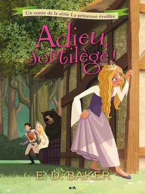cover image of Adieu sortilège!