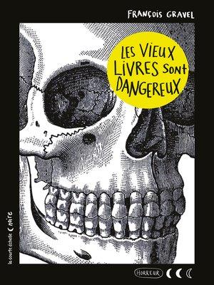 cover image of Les vieux livres sont dangereux