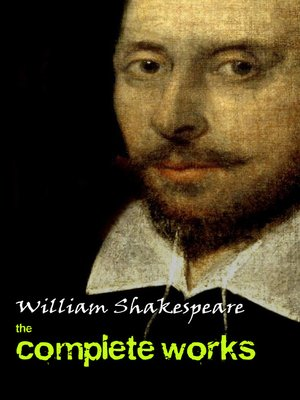 cover image of Complete Works of William Shakespeare (37 Plays + 160 Sonnets + 5 Poetry Books + 150 Illustrations)