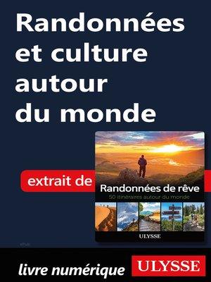 cover image of Randonnées et culture autour du monde