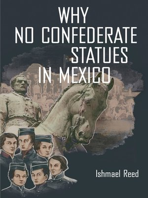 cover image of Why No Confederate Statues in Mexico