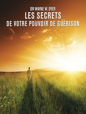 cover image of Les secrets de votre pouvoir de guérison
