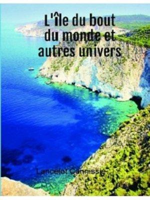cover image of L'île du bout du monde et autres univers