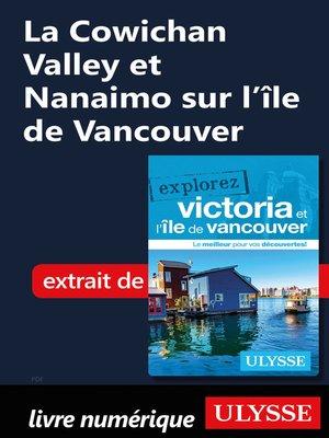 cover image of La Cowichan Valley et Nanaimo sur l'île de Vancouver