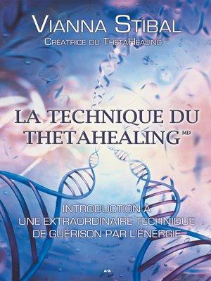 cover image of La technique du ThetaHealing