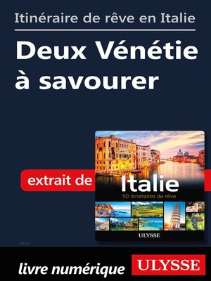 cover image of Itinéraire de rêve en Italie--Deux Vénétie à savourer