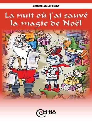 cover image of La nuit où j'ai sauvé la magie de Noël