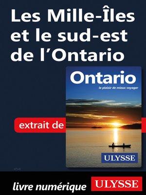 cover image of Les Mille-Îles et le sud-est de l'Ontario