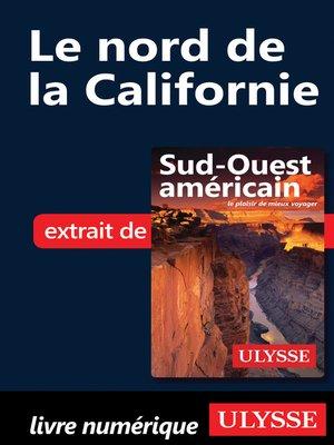 cover image of Le nord de la Californie