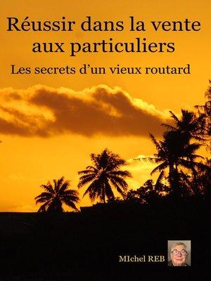 cover image of Réussir dans la vente aux particuliers