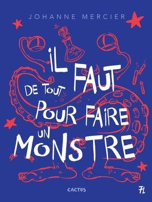 cover image of Il faut de tout pour faire un monstre